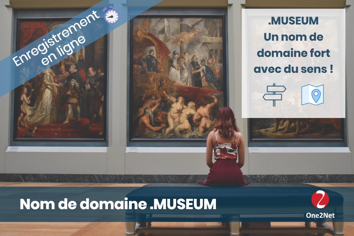 Nom de domaine .MUSEUM (musée) - One2Net