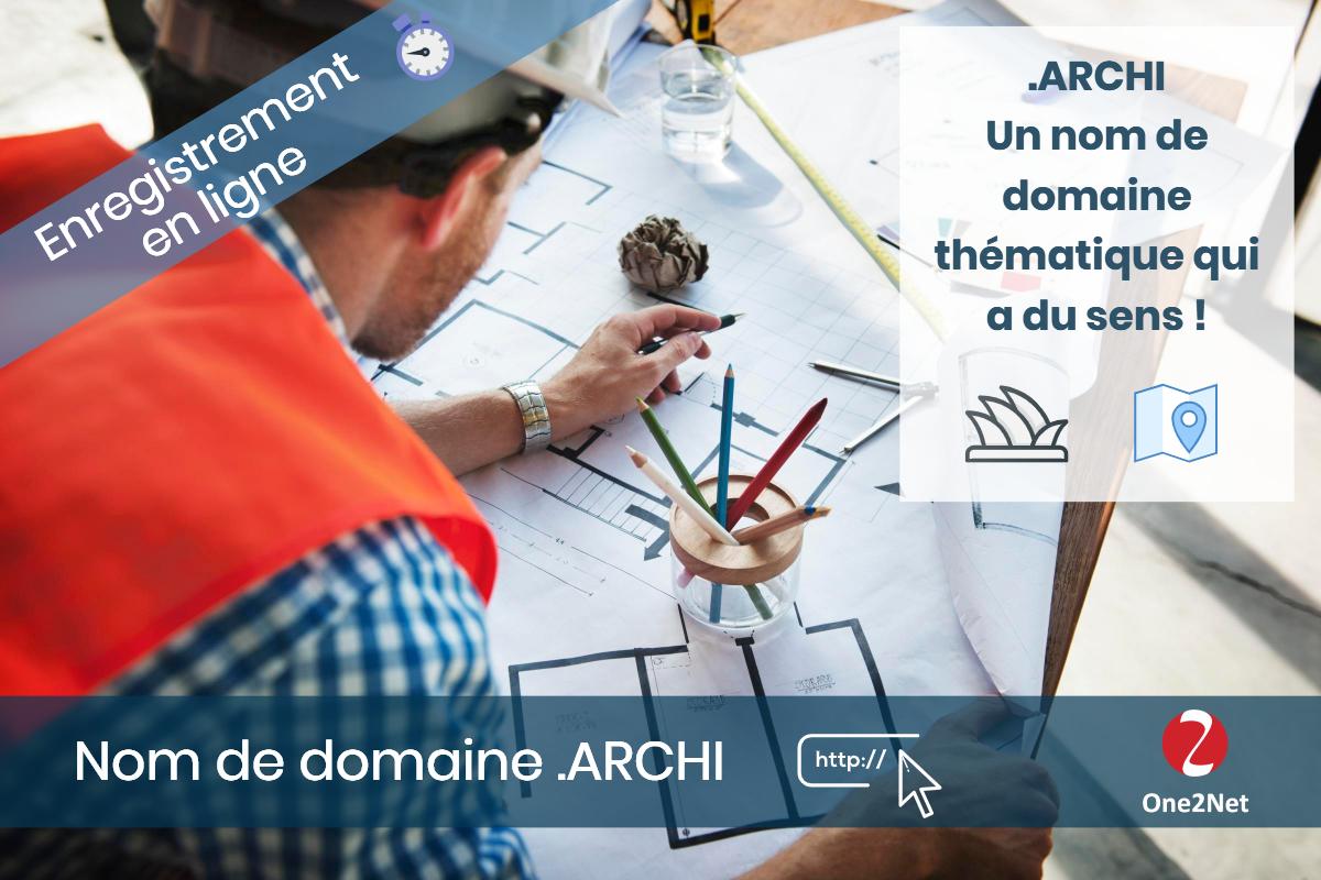 Nom de domaine .ARCHI (architectes) - One2Net