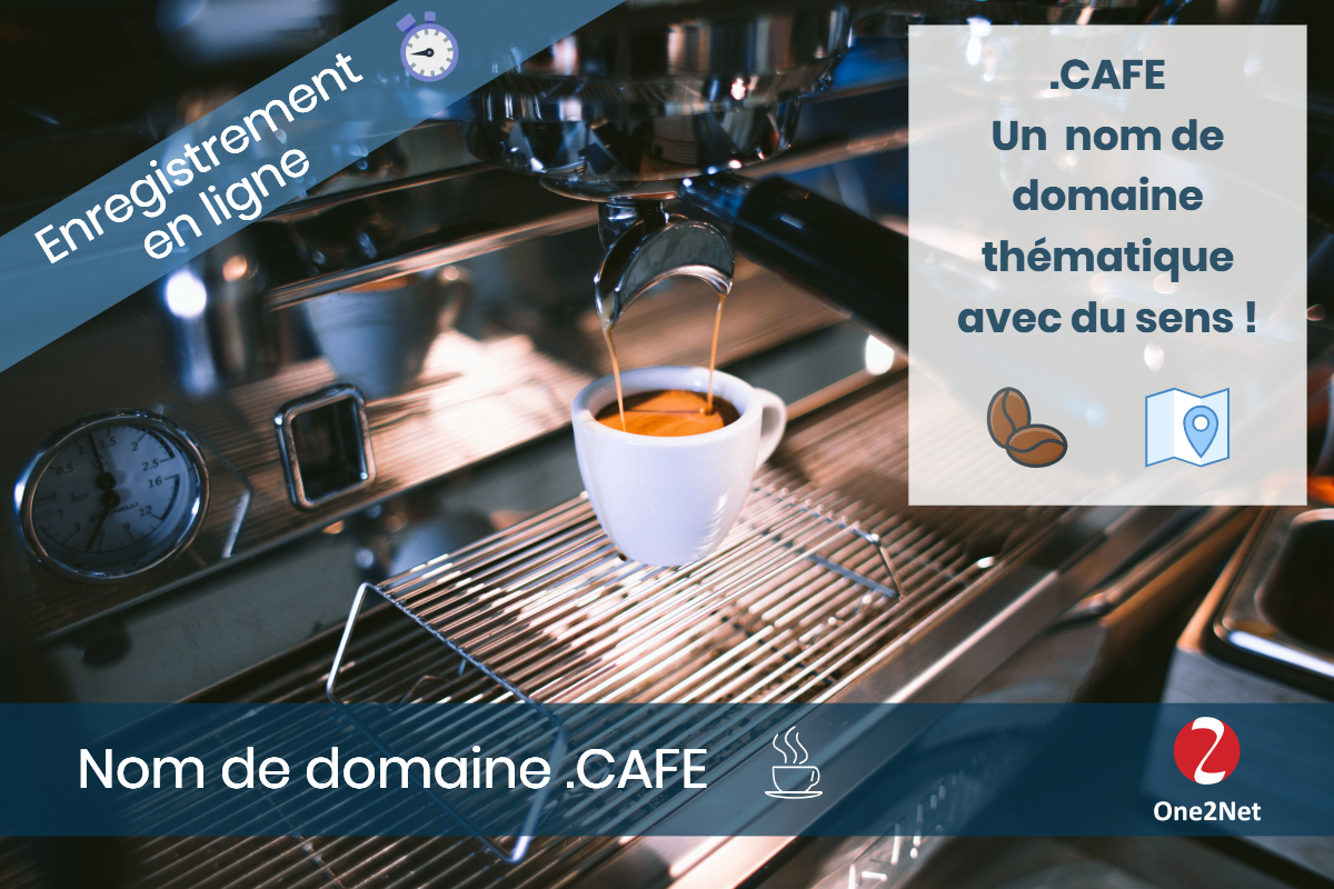 Nom de domaine .CAFE - One2Net