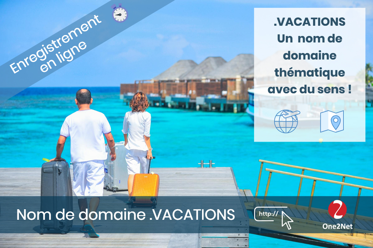 Nom de domaine .VACATIONS - One2Net