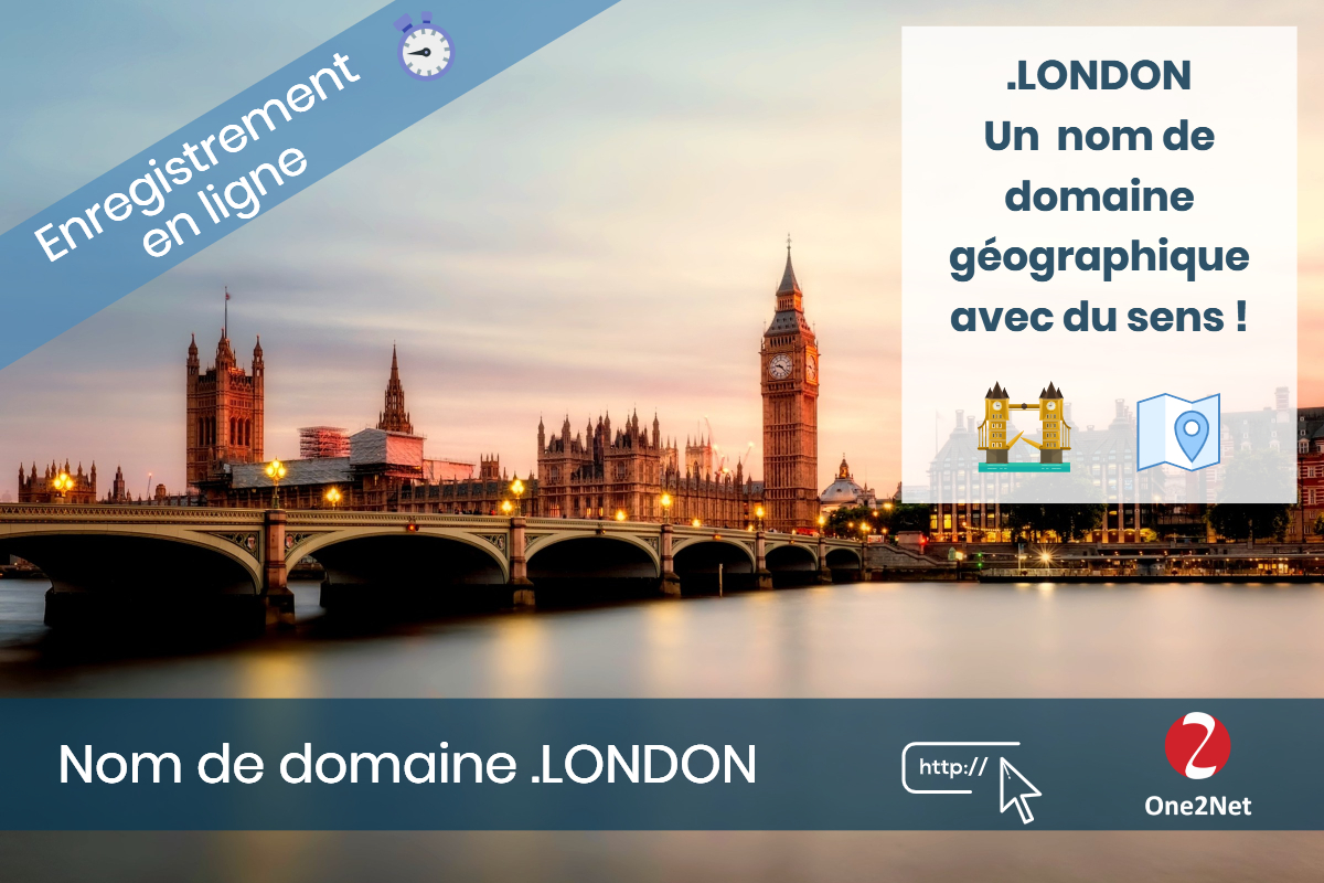 Nom de domaine .LONDON (Londres, Grande-Bretagne), One2Net France