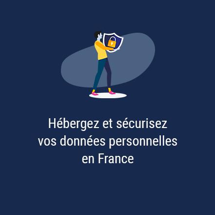 Hébergez et sécurisez vos données personnelles en France